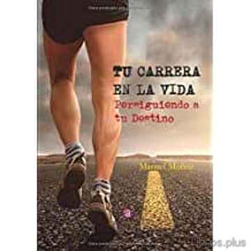 Descargar gratis ebook TU CARRERA EN LA VIDA en epub