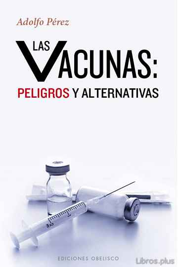 Descargar gratis ebook VACUNAS: PELIGROS Y ALTERNATIVAS en epub
