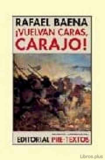 ¡VUELVAN CARAS, CARAJO! libro online