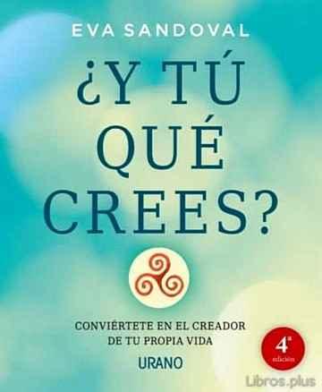 ¿Y TU QUE CREES? libro online