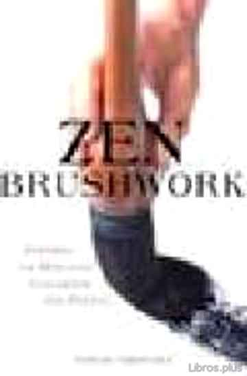 Descargar gratis ebook ZEN: BRUSHWORK: FOCUSING THE MIND WITH CALLIGRAPHY AND PAINTING en epub